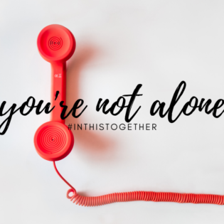 You're Not Alone – We're There For You!